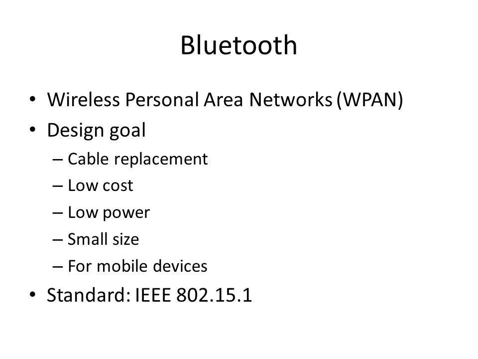 Bluetooth Wireless Personal Area Networks (WPAN) Design goal