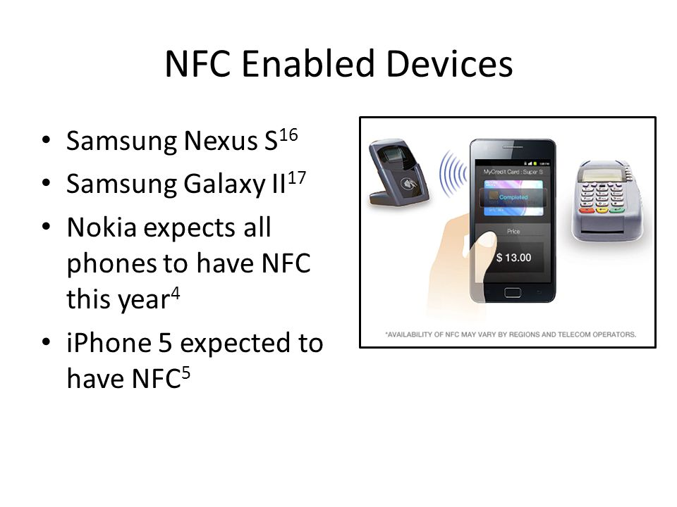 NFC Enabled Devices Samsung Nexus S16 Samsung Galaxy II17