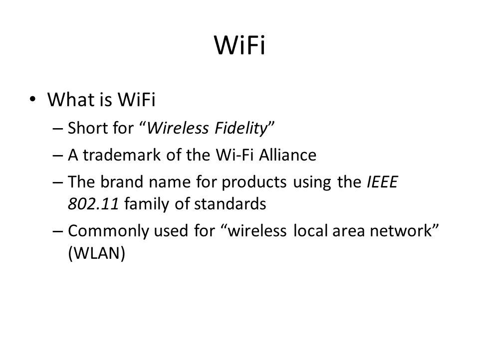 WiFi What is WiFi Short for Wireless Fidelity