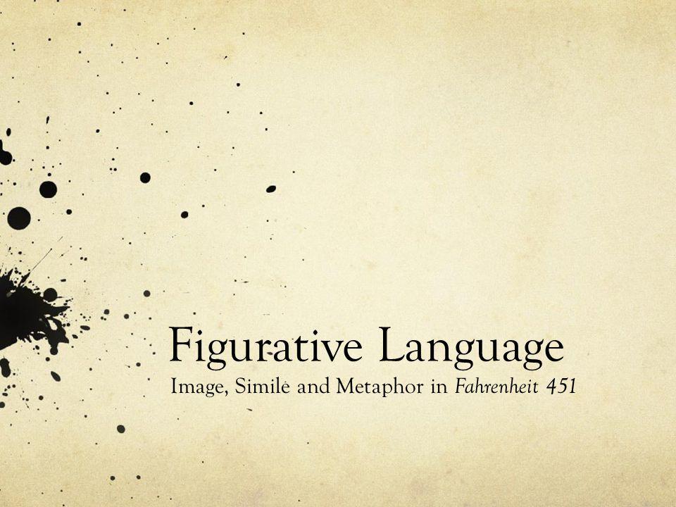 Image, Simile and Metaphor in Fahrenheit 451