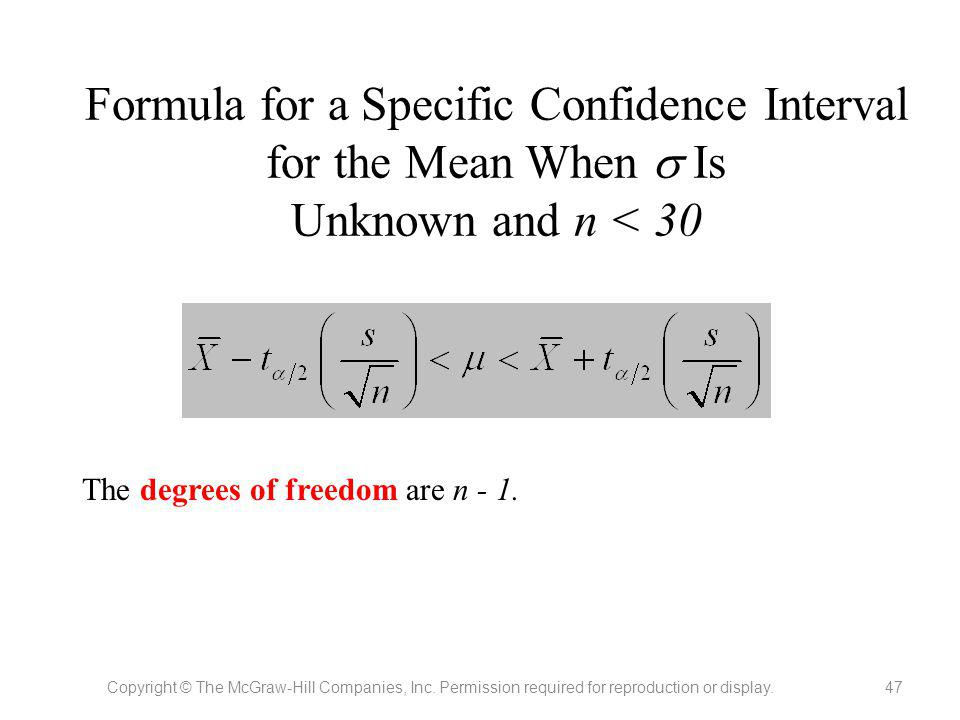 Formula for a Specific Confidence Interval for the Mean When  Is Unknown and n < 30