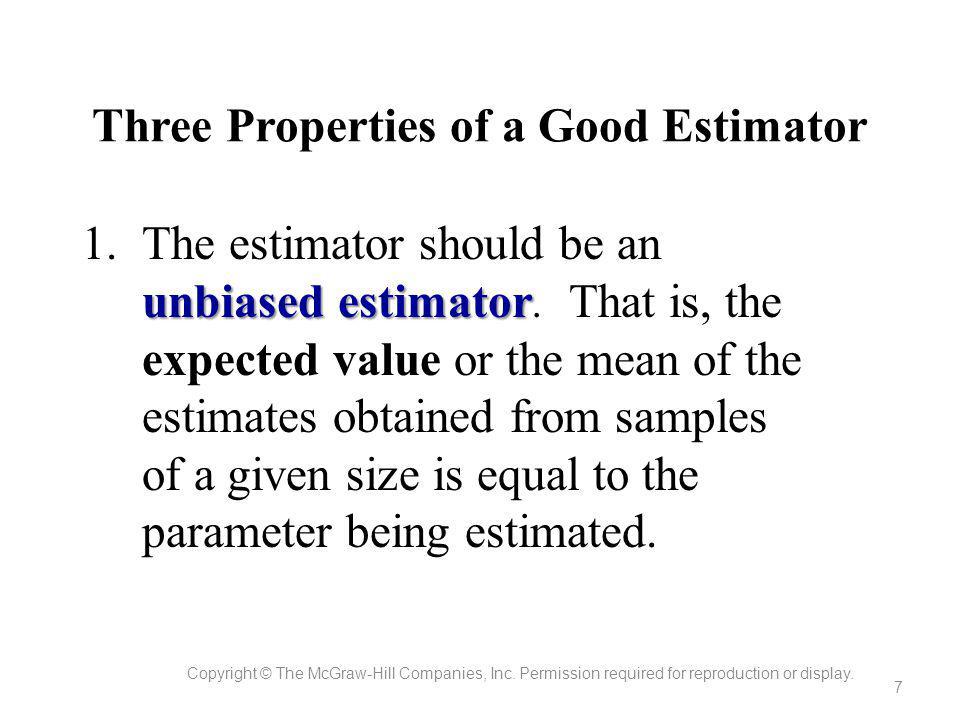 Three Properties of a Good Estimator