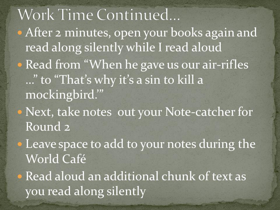 Work Time Continued… After 2 minutes, open your books again and read along silently while I read aloud.