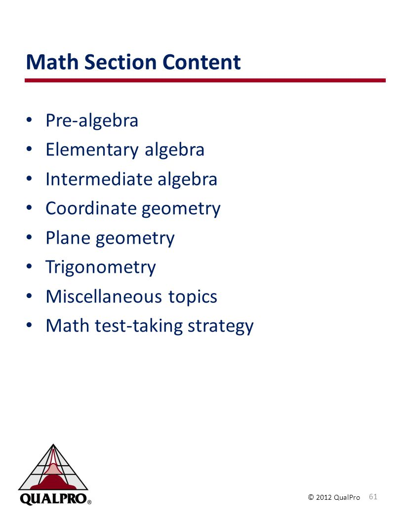 Math Section Content Pre-algebra Elementary algebra