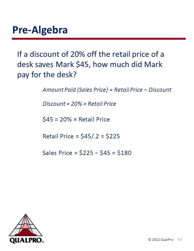 Pre-Algebra If a discount of 20% off the retail price of a desk saves Mark $45, how much did Mark pay for the desk