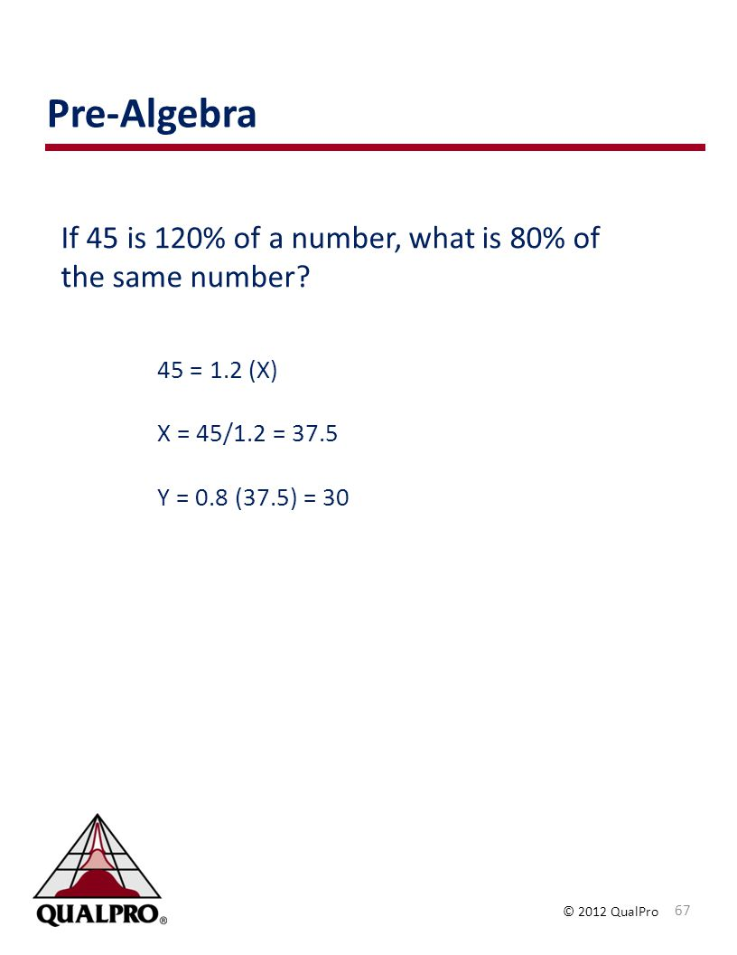 Pre-Algebra If 45 is 120% of a number, what is 80% of the same number