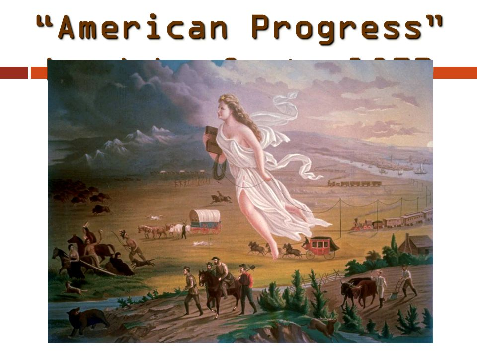American Progress by John Gast, 1872