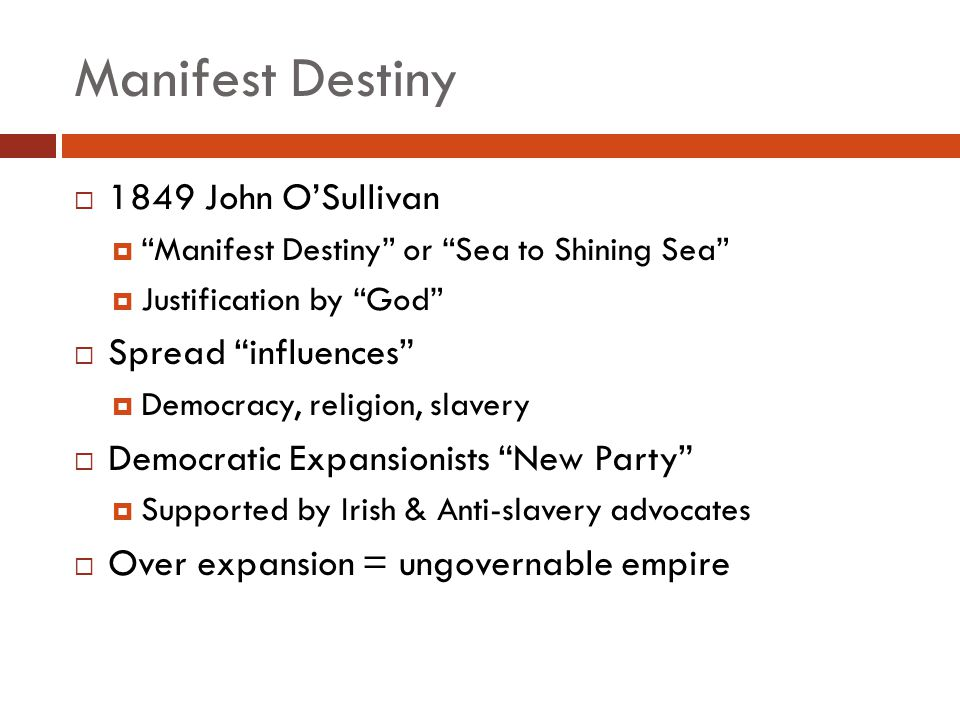 Manifest Destiny 1849 John O'Sullivan Spread influences