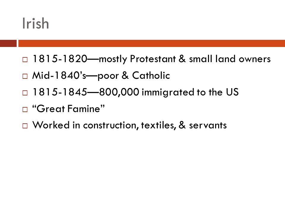 Irish 1815-1820—mostly Protestant & small land owners