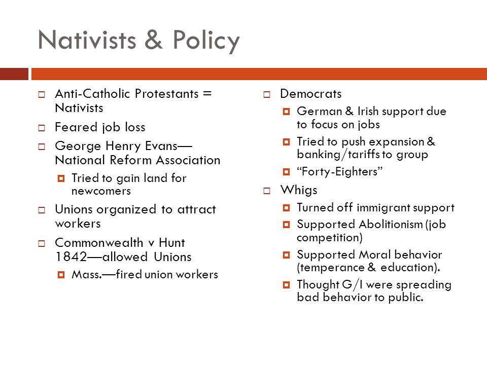 Nativists & Policy Anti-Catholic Protestants = Nativists
