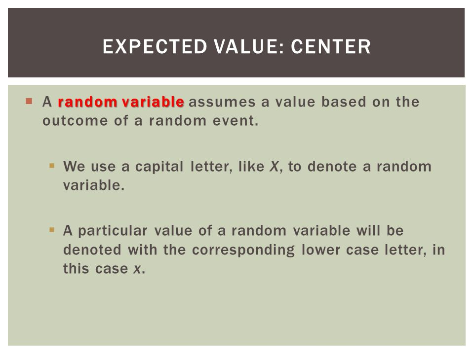 Expected Value: Center