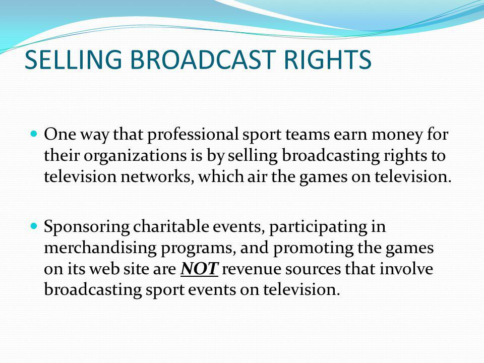 SELLING BROADCAST RIGHTS