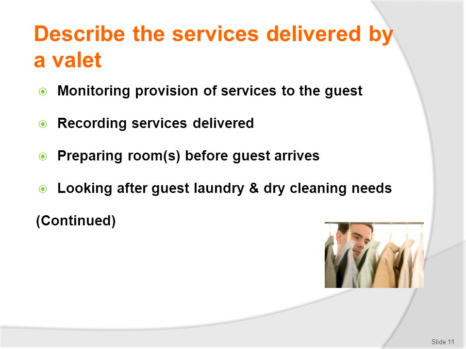 Describe the services delivered by a valet