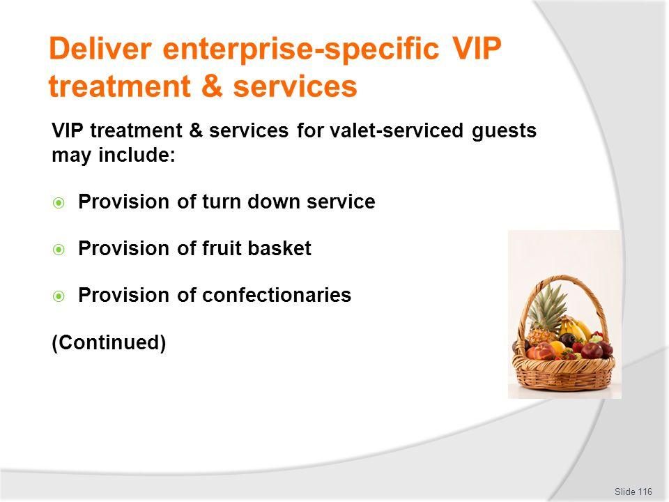 Deliver enterprise-specific VIP treatment & services