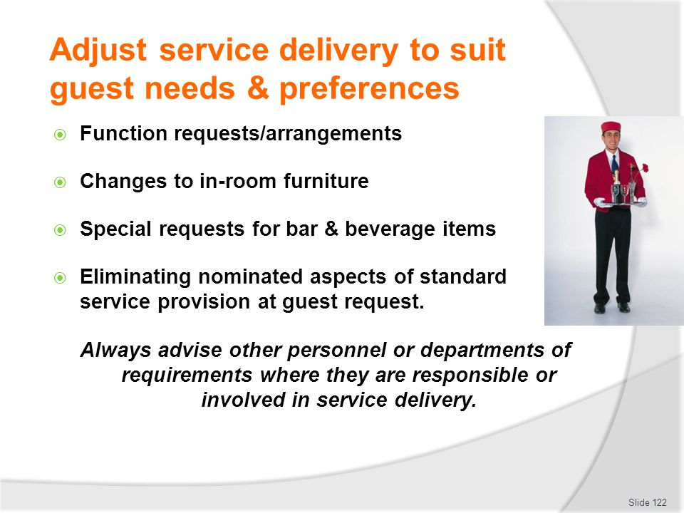 Adjust service delivery to suit guest needs & preferences