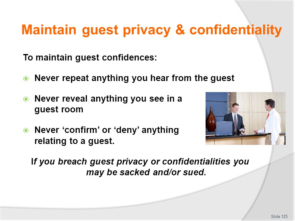Maintain guest privacy & confidentiality