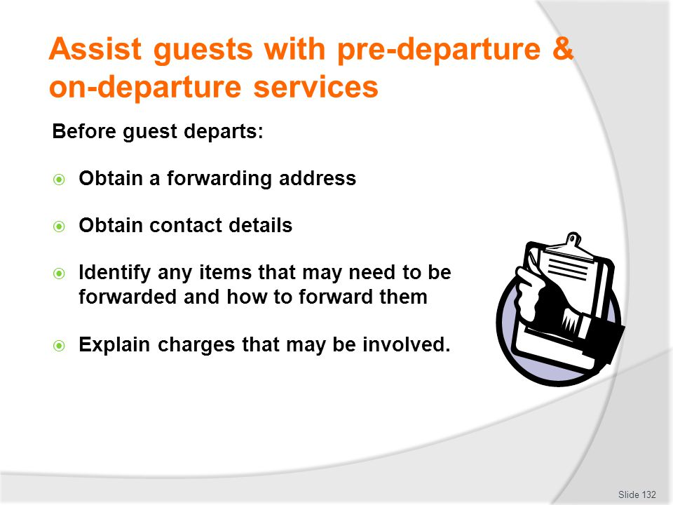 Assist guests with pre-departure & on-departure services