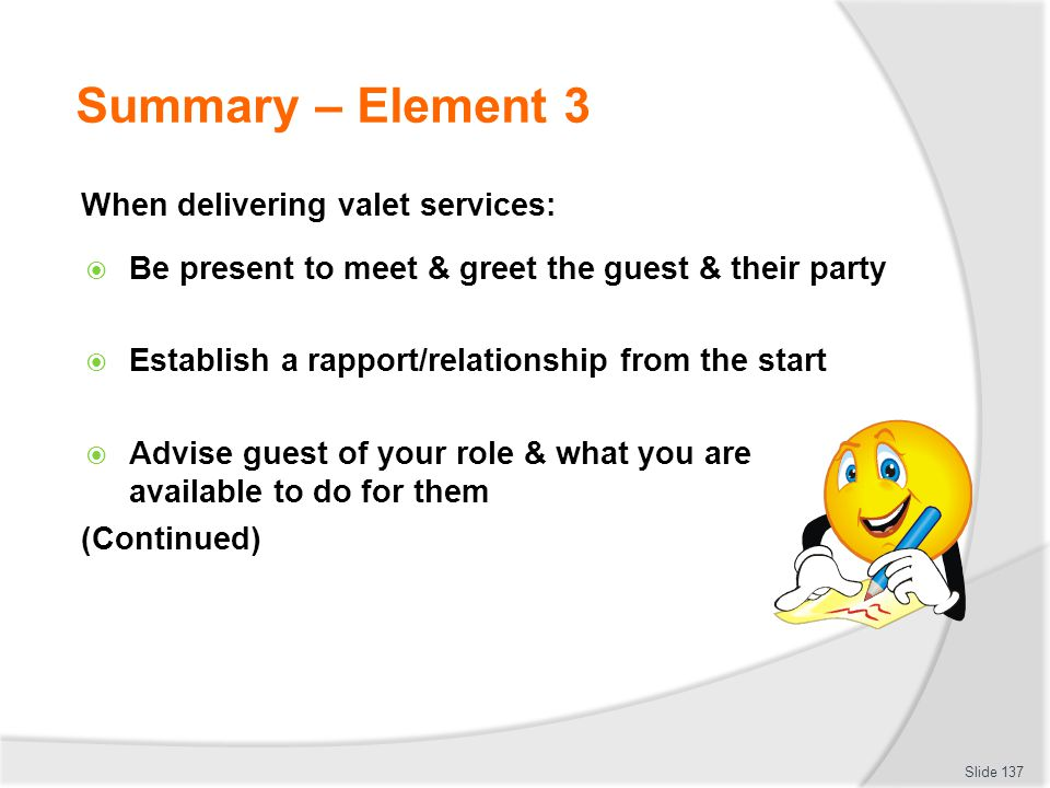 Summary – Element 3 When delivering valet services: