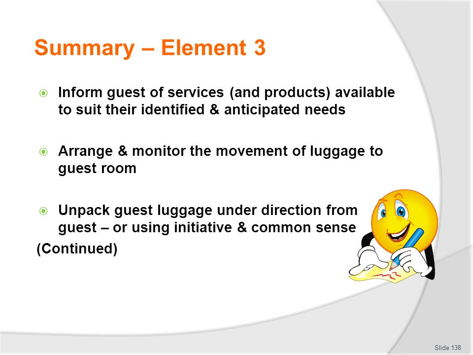 Summary – Element 3 Inform guest of services (and products) available to suit their identified & anticipated needs.