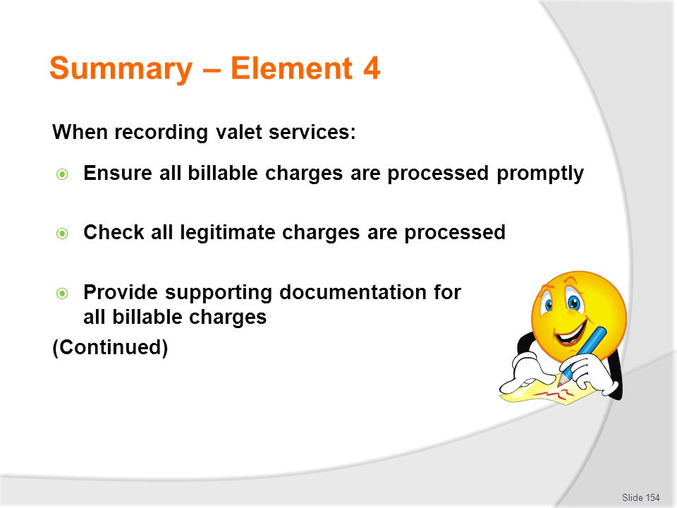 Summary – Element 4 When recording valet services: