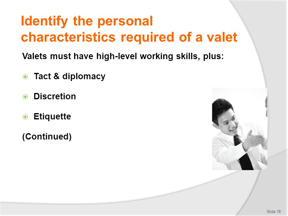Identify the personal characteristics required of a valet