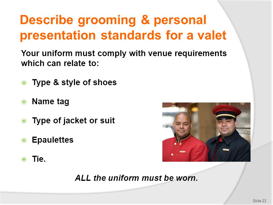 Describe grooming & personal presentation standards for a valet
