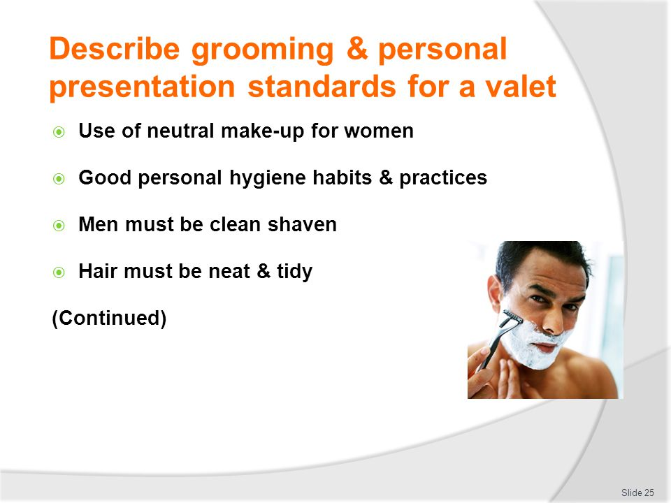 housekeeping personal grooming Curriculum for basic house keeping  out a variety of house keeping duties and assist other team members in  personal hygiene, work hygiene and grooming.