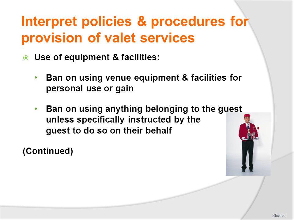 Interpret policies & procedures for provision of valet services