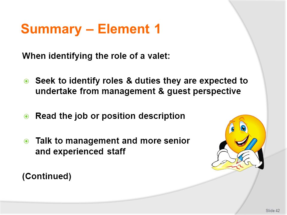 Summary – Element 1 When identifying the role of a valet: