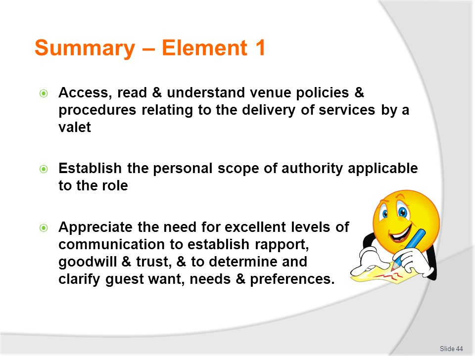 Summary – Element 1 Access, read & understand venue policies & procedures relating to the delivery of services by a valet.