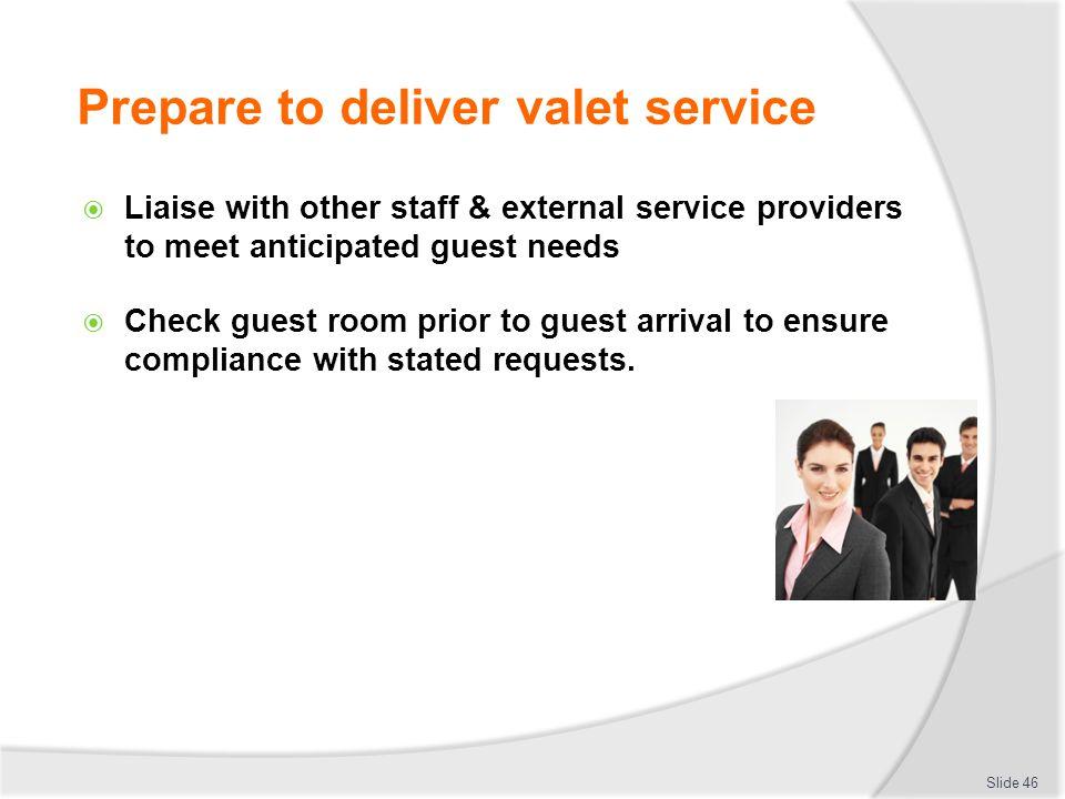 Prepare to deliver valet service