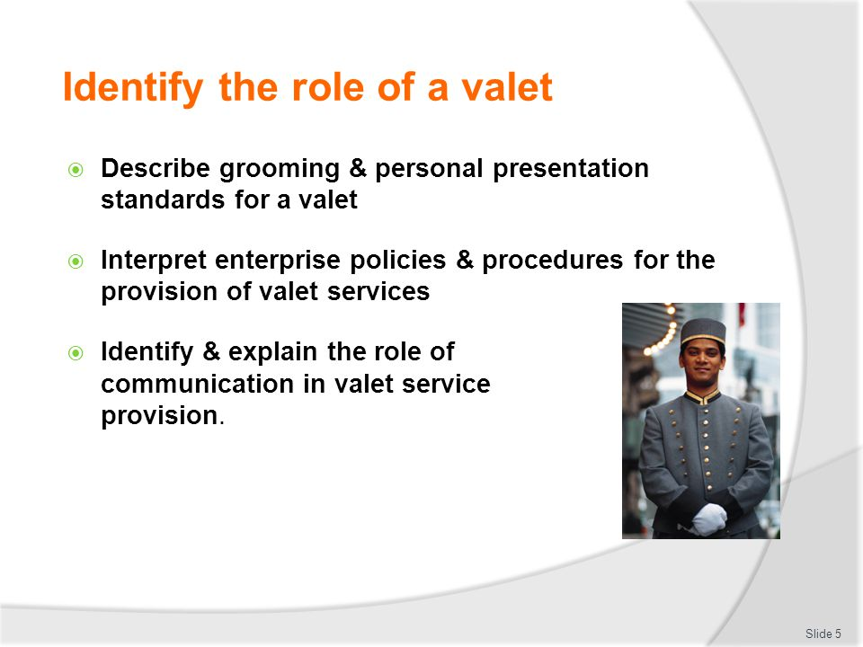 Identify the role of a valet
