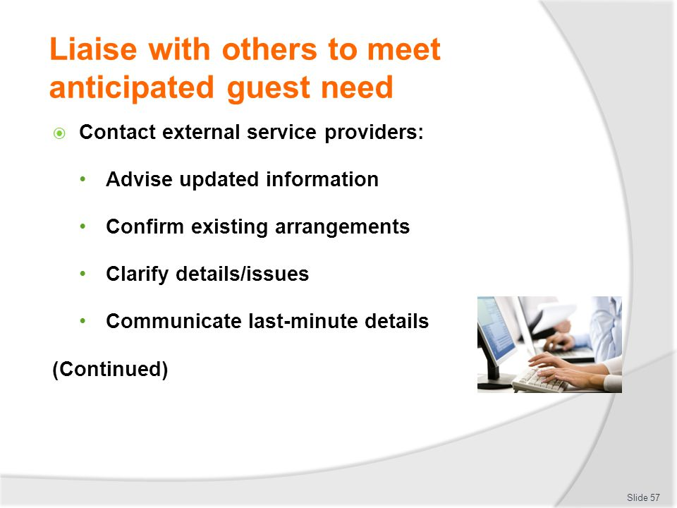 Liaise with others to meet anticipated guest need