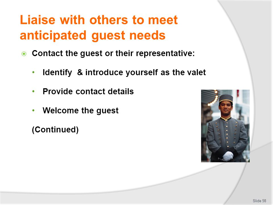 Liaise with others to meet anticipated guest needs
