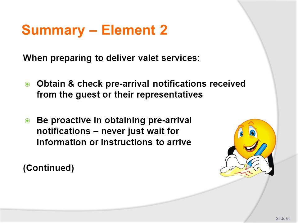 Summary – Element 2 When preparing to deliver valet services: