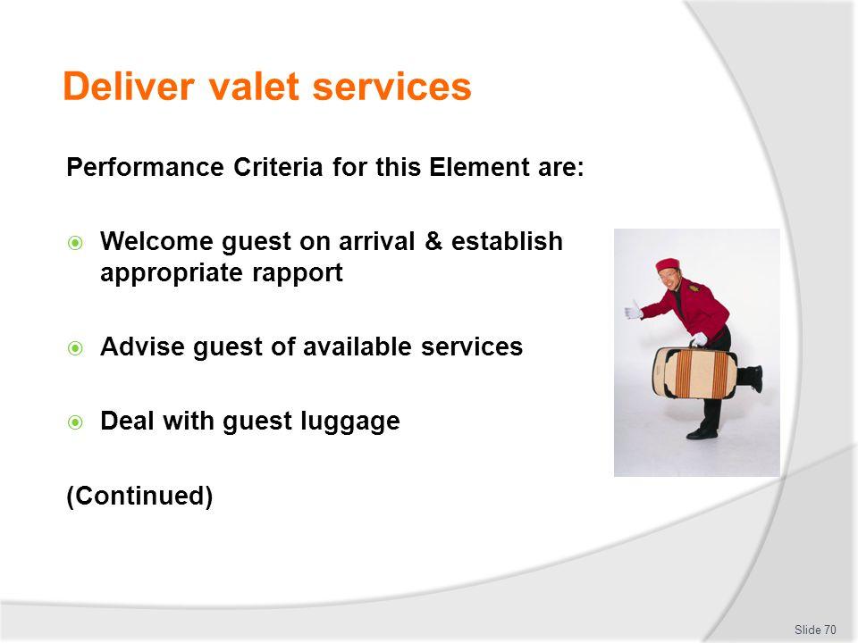 Deliver valet services
