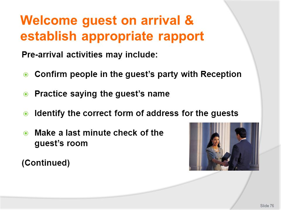 Welcome guest on arrival & establish appropriate rapport