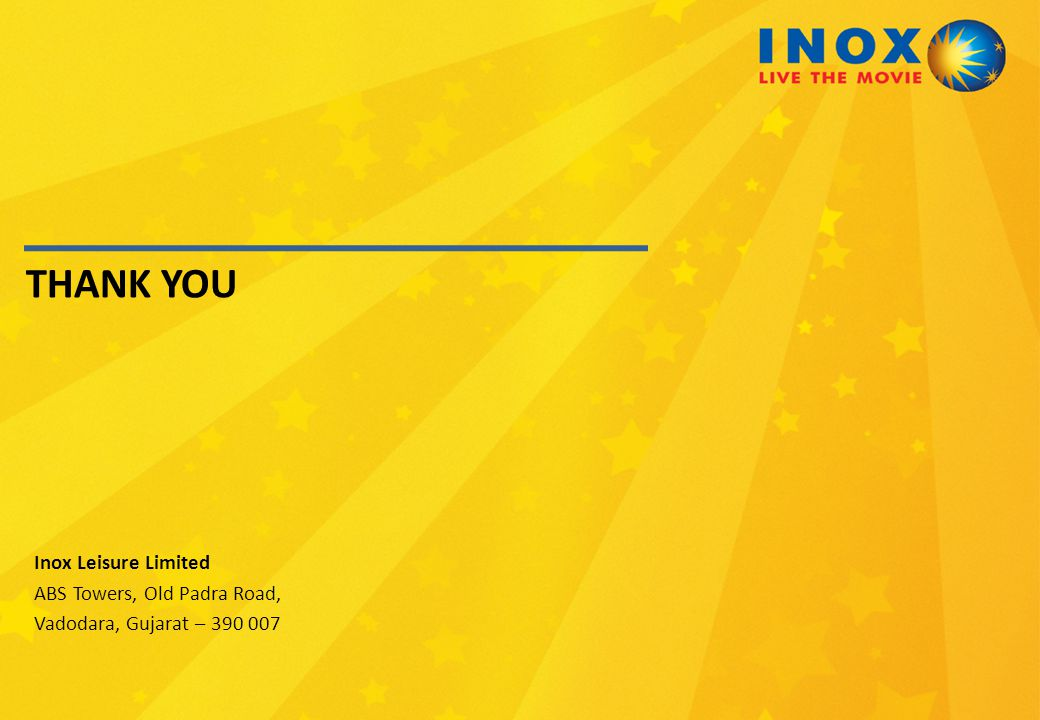 THANK YOU Inox Leisure Limited ABS Towers, Old Padra Road,