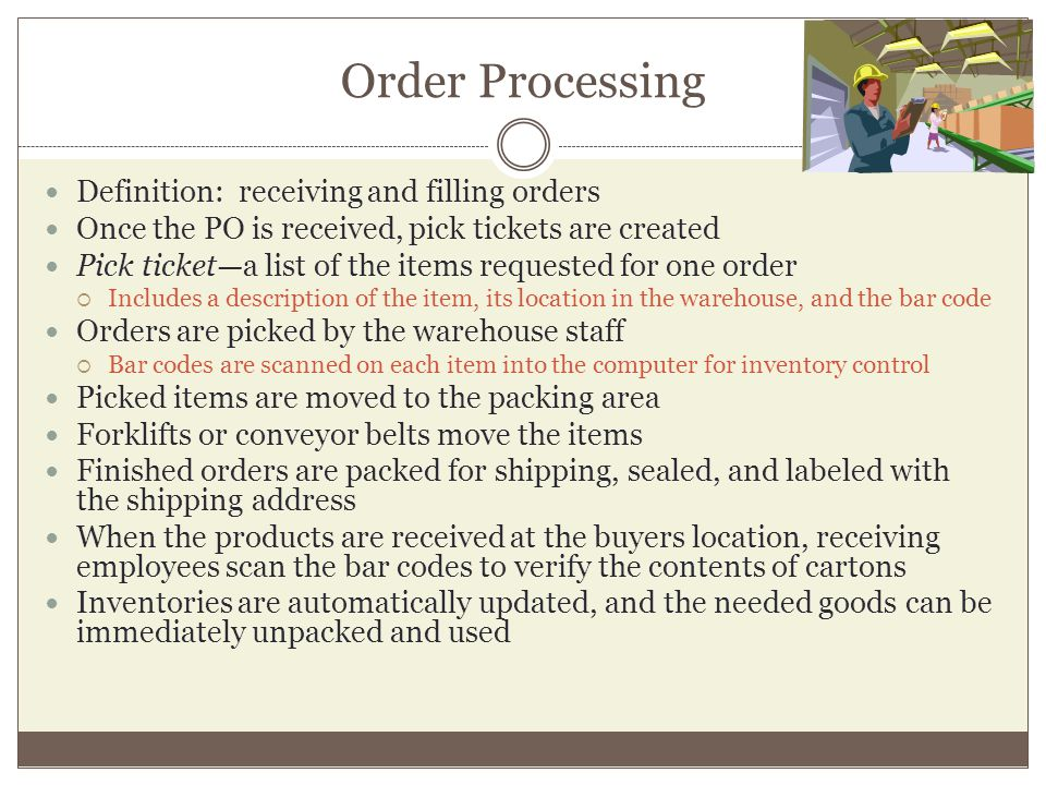 Order Processing Definition: receiving and filling orders