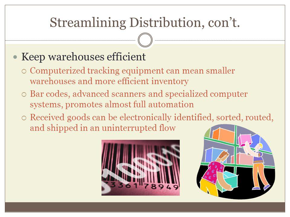 Streamlining Distribution, con't.