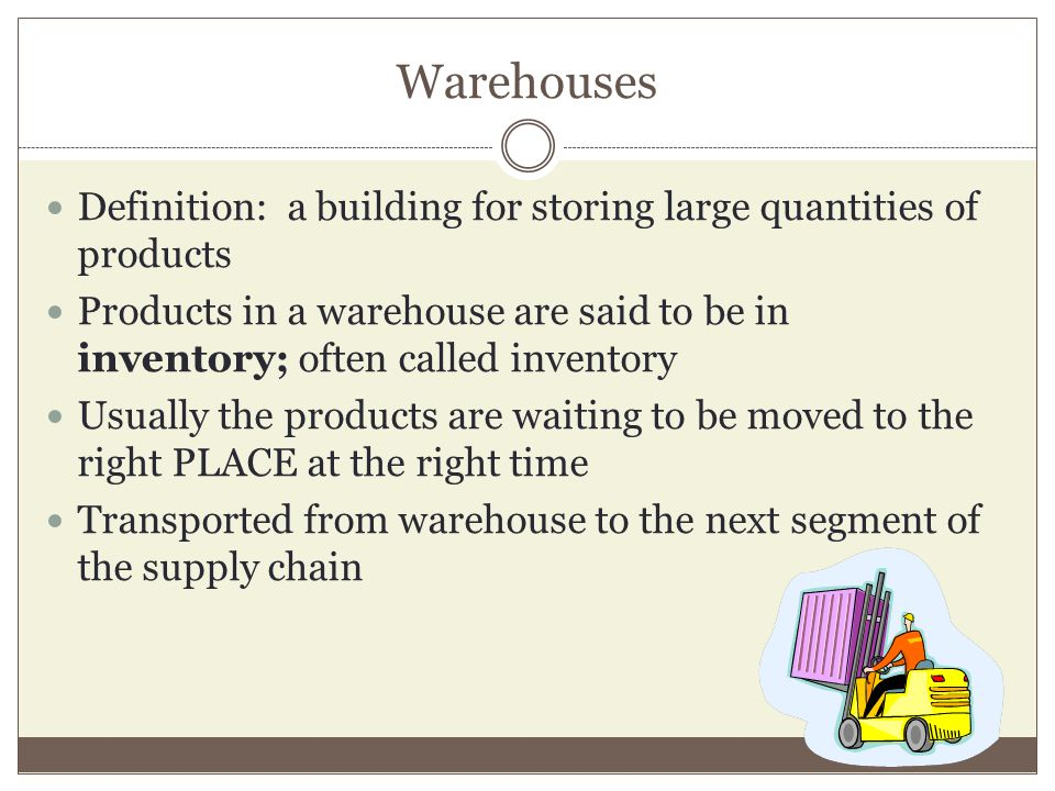 Warehouses Definition: a building for storing large quantities of products.