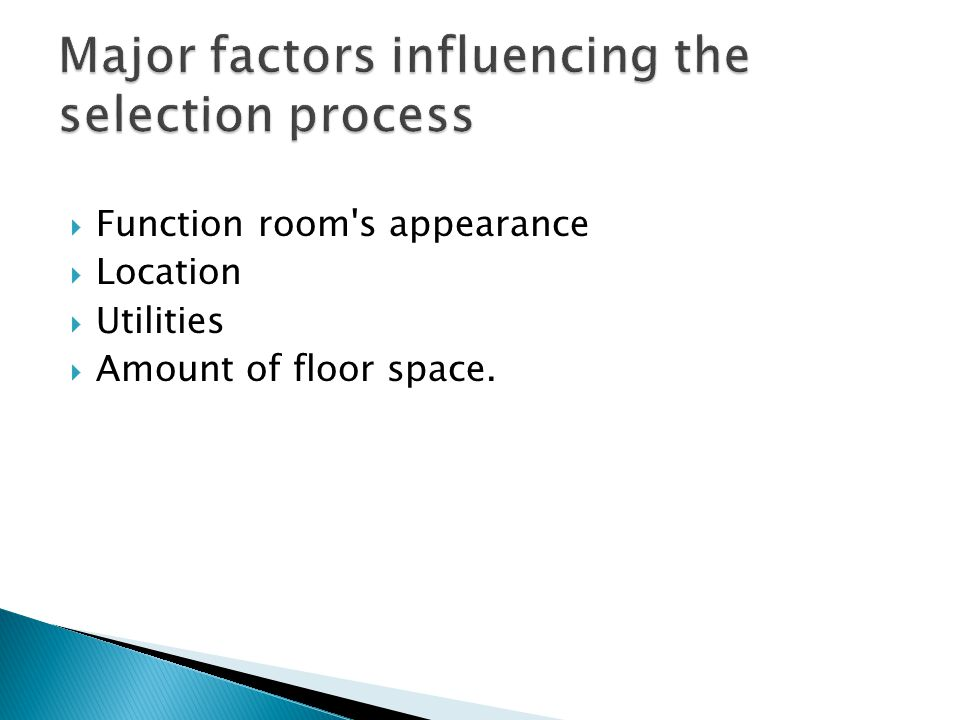 Major factors influencing the selection process