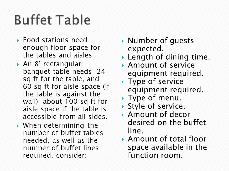 Buffet Table Number of guests expected. Length of dining time.