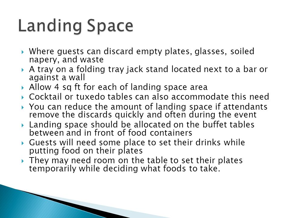 Landing Space Where guests can discard empty plates, glasses, soiled napery, and waste.