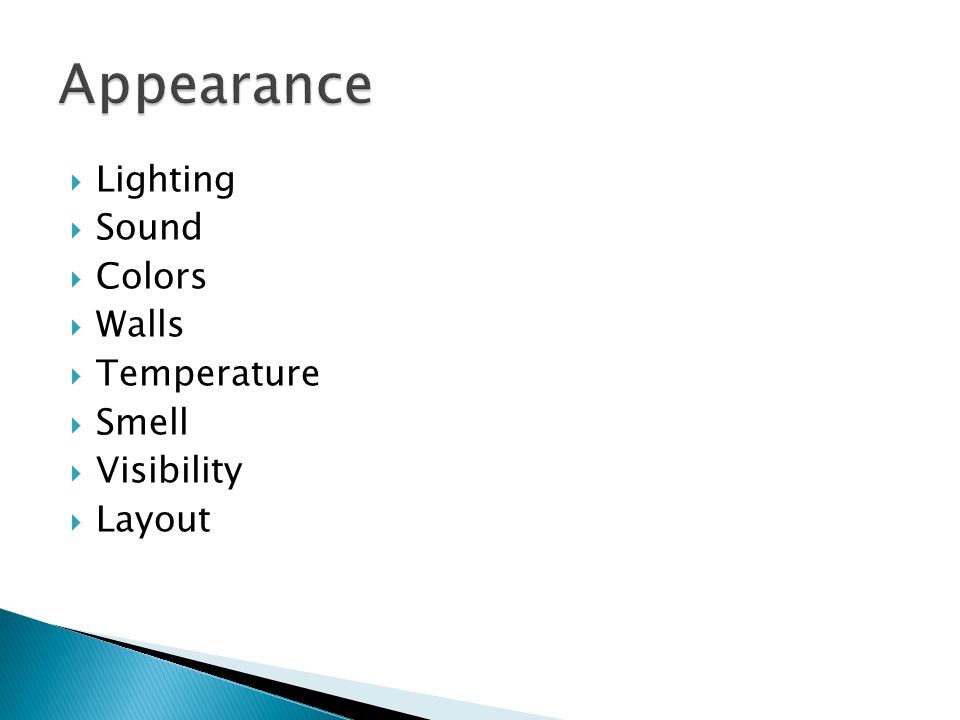 Appearance Lighting Sound Colors Walls Temperature Smell Visibility