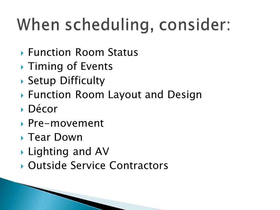 When scheduling, consider: