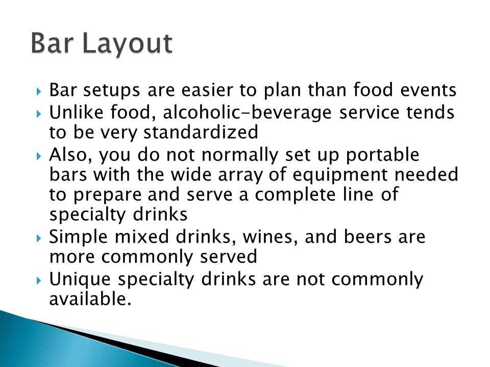 Bar Layout Bar setups are easier to plan than food events