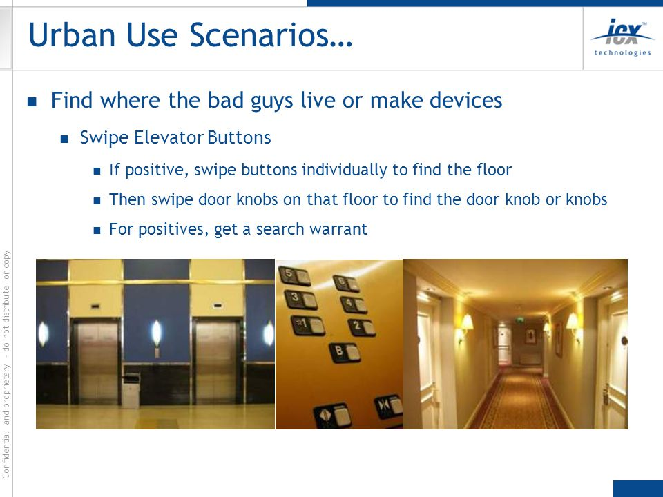 Urban Use Scenarios… Find where the bad guys live or make devices