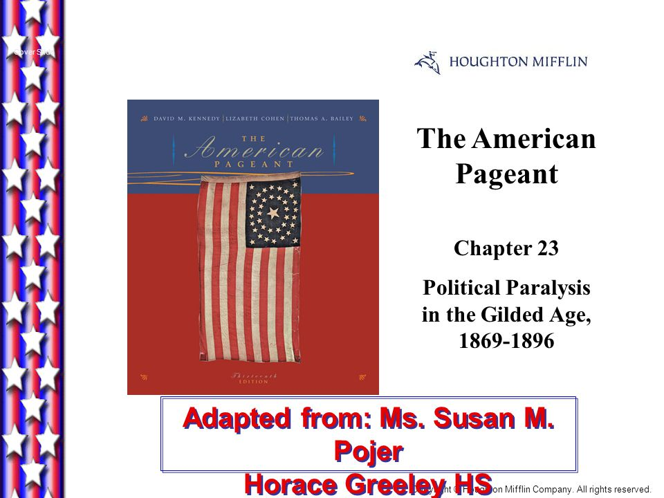 Cover Slide The American Pageant. Chapter 23. Political Paralysis in the Gilded Age, 1869-1896.