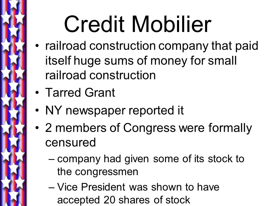 Credit Mobilier railroad construction company that paid itself huge sums of money for small railroad construction.